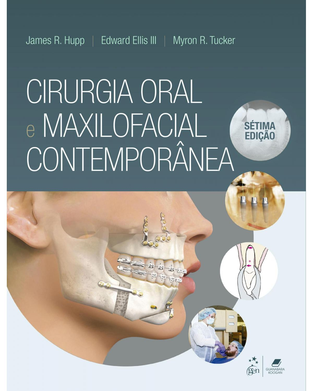 Cirurgia oral e maxilofacial contemporânea - 7ª Edição | 2021