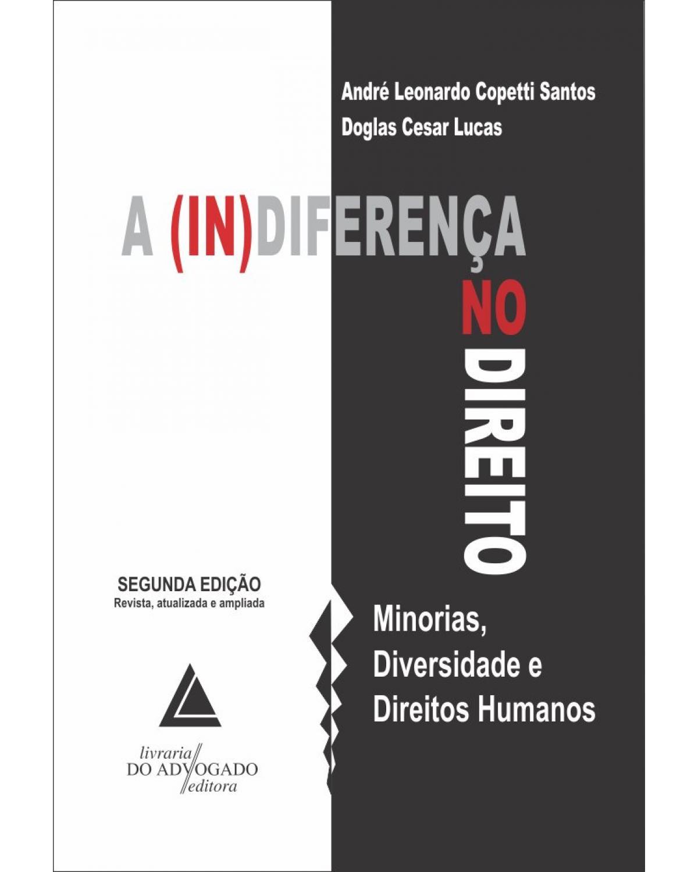 A (in)diferença no direito: minorias, diversidade e direitos humanos - 2ª Edição | 2019