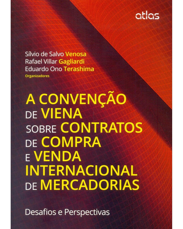 A convenção de Viena sobre contratos de compra e venda internacional de mercadorias: Desafios e perspectivas - 1ª Edição | 2015