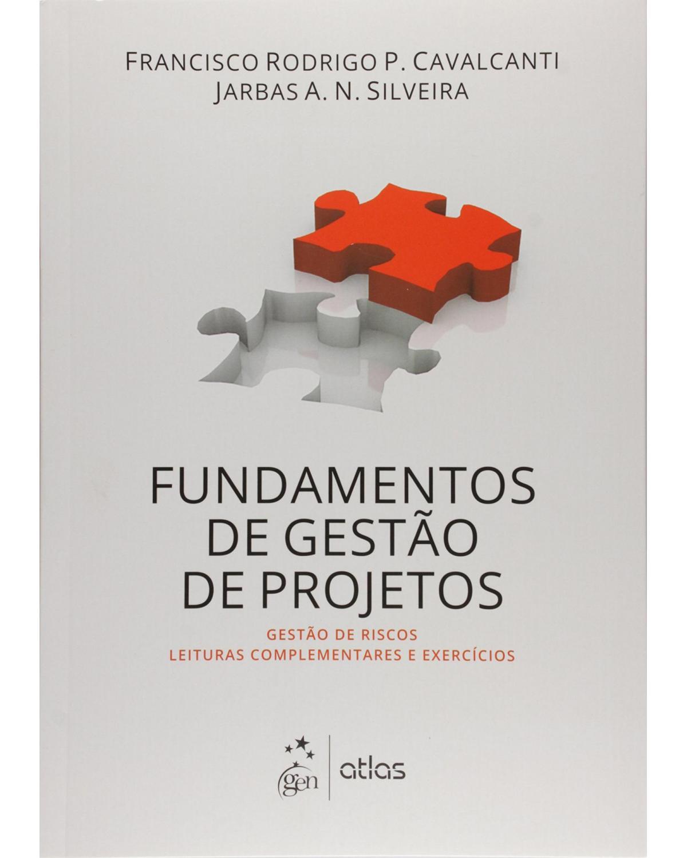 Fundamentos de gestão de projetos: Gestão de riscos, leituras complementares e exercícios - 1ª Edição   2016