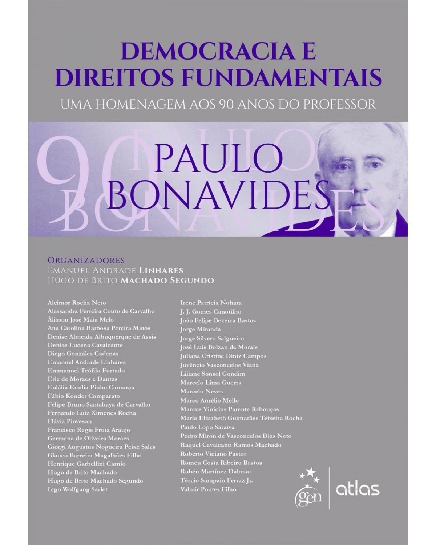 Democracia e direitos fundamentais: Uma homenagem aos 90 anos do professor Paulo Bonavides - 1ª Edição   2016