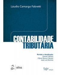Contabilidade tributária - 16ª Edição
