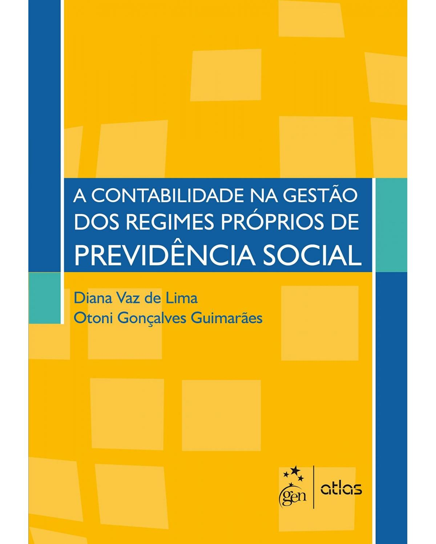A contabilidade na gestão dos regimes próprios de previdência social - 1ª Edição