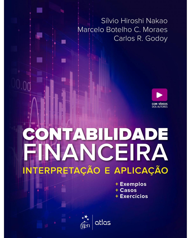 Contabilidade financeira: Interpretação e aplicação - 1ª Edição | 2021