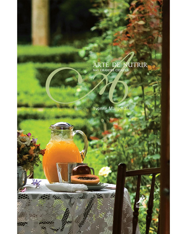 A arte de nutrir nas grandes cidades - 1ª Edição   2009