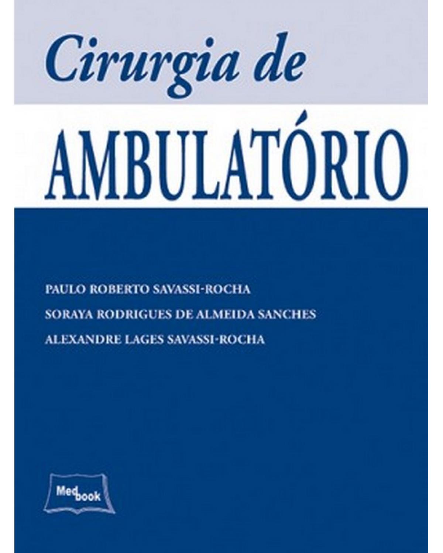 Cirurgia de ambulatório - 1ª Edição   2013