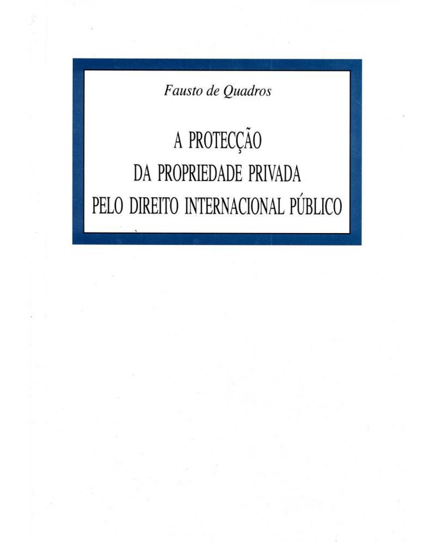 A protecção da propriedade privada pelo direito internacional público - 1ª Edição | 2017