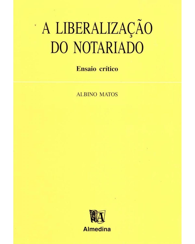A liberalização do notariado - 1ª Edição | 1999
