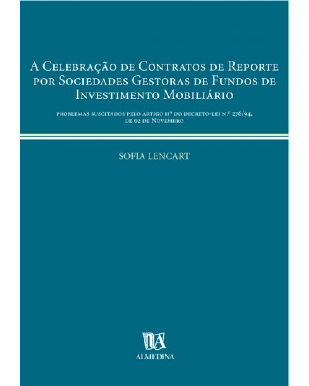 A celebração de contratos de reporte por sociedades gestoras de fundos de investimento mobiliário - 1ª Edição | 2000