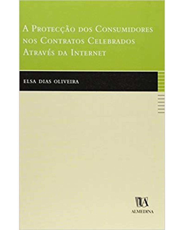 A protecção dos consumidores nos contratos celebrados através da internet - 1ª Edição | 2002