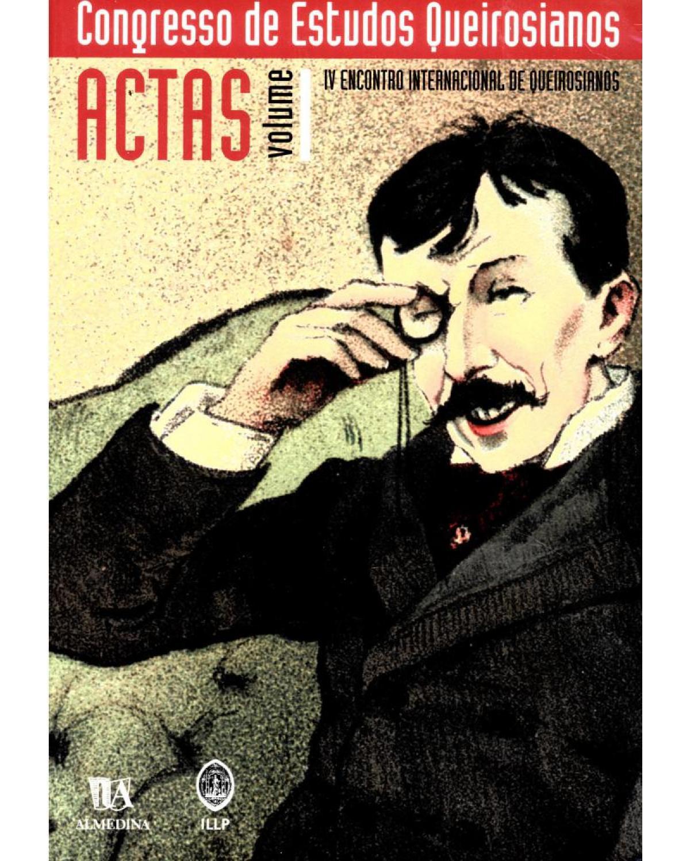 Congresso de estudos queirosianos - Volume 1: actas - 1ª Edição | 2002