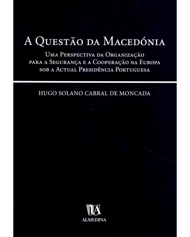 A questão da Macedónia - 1ª Edição | 2002