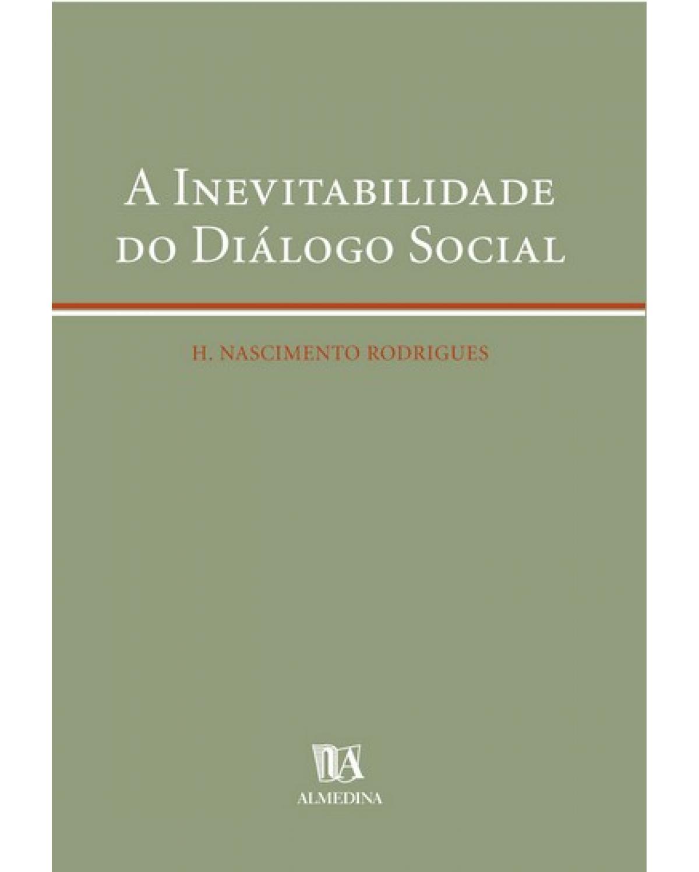 A inevitabilidade do diálogo social - 1ª Edição | 2003