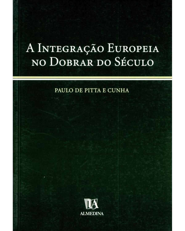 A integração europeia no dobrar do século - 1ª Edição | 2003