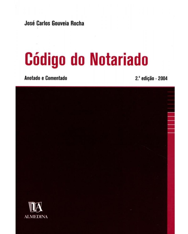 Código do notariado: anotado e comentado - 2ª Edição | 2004