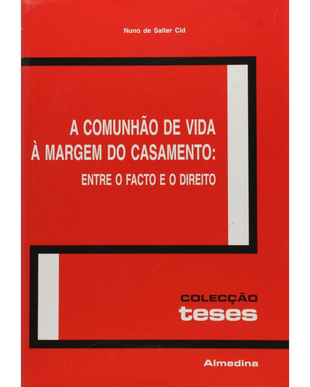 A comunhão de vida à margem do casamento: entre o facto e o direito - 1ª Edição | 2005