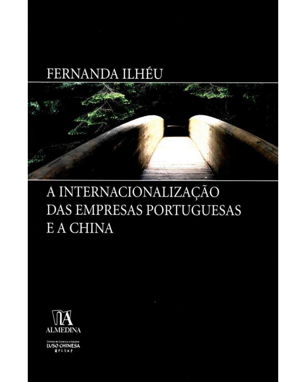 A internacionalização das empresas portuguesas e a China - 1ª Edição | 2006