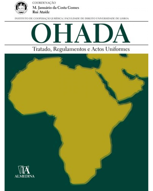 Ohada: tratado, regulamentos e actos uniformes - 1ª Edição   2008