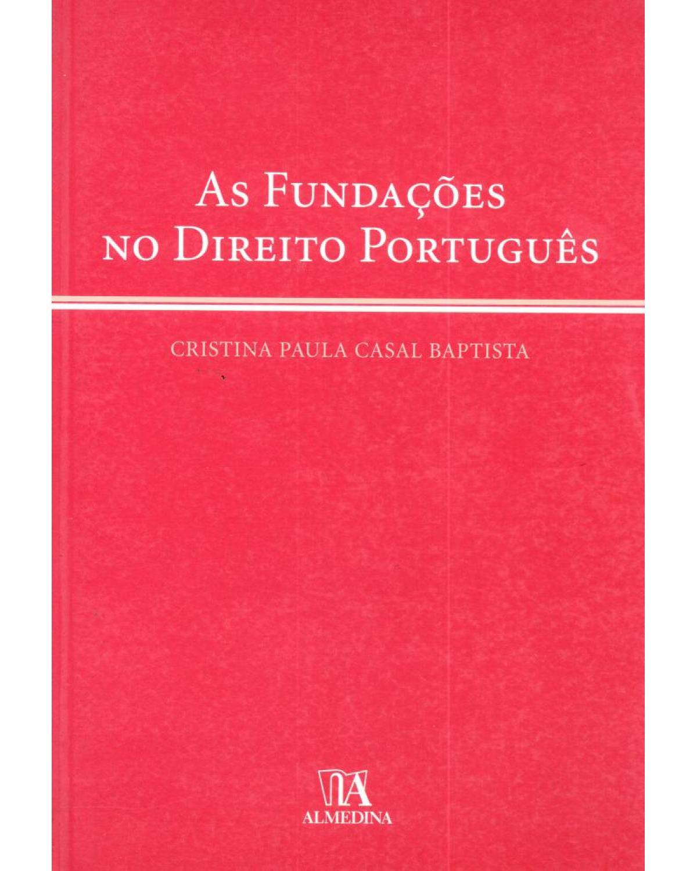 As fundações no direito português - 1ª Edição | 2006