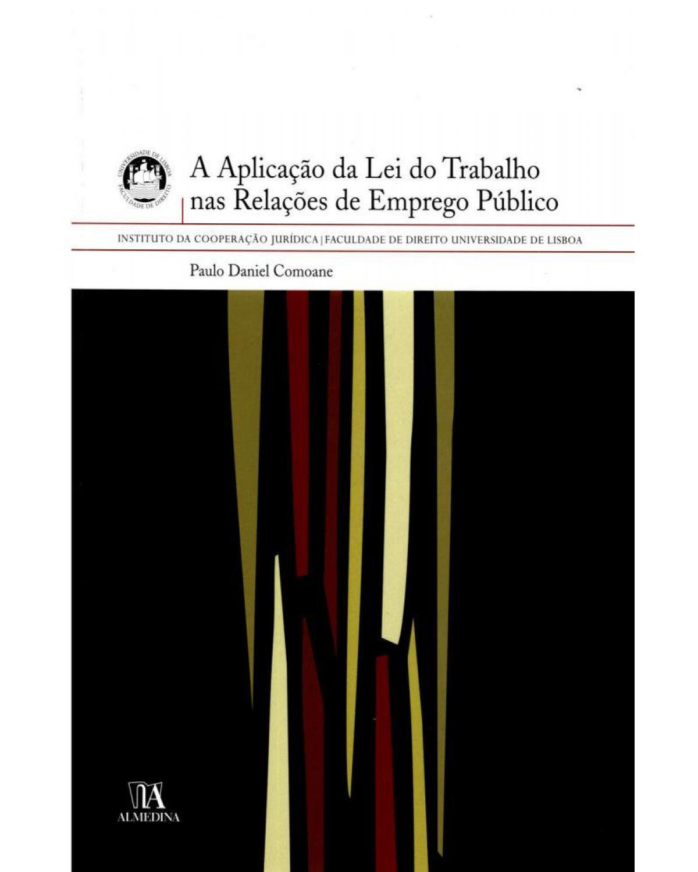 A aplicação da lei do trabalho nas relações de emprego público - 1ª Edição | 2007