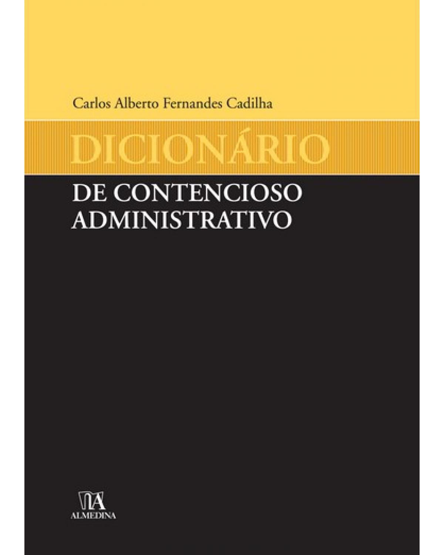 Dicionário de contencioso administrativo - 1ª Edição | 2006