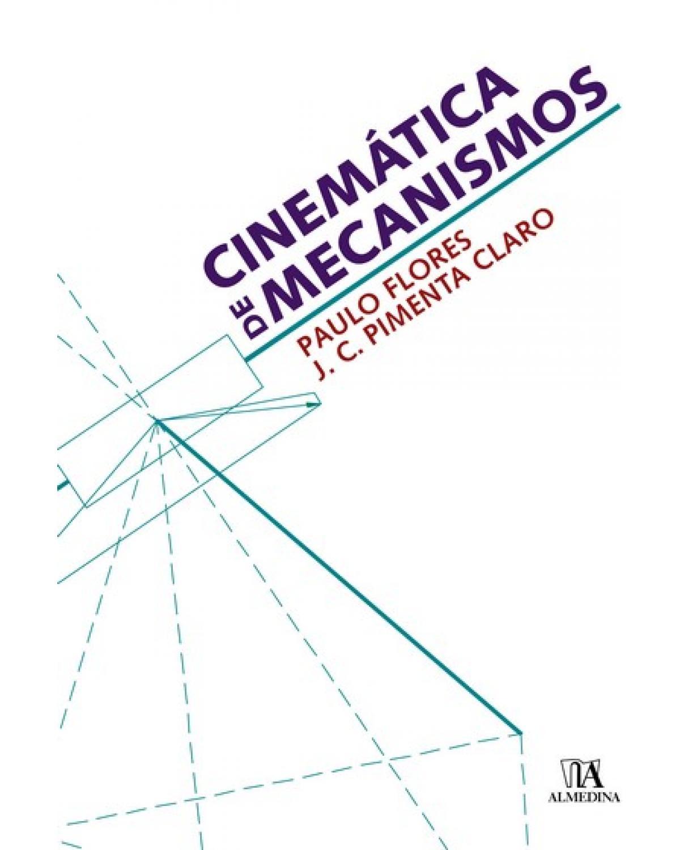 Cinemática de mecanismos - 1ª Edição | 2007