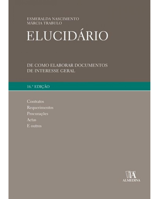 Elucidário: de como elaborar documentos de interesse geral - 16ª Edição | 2007