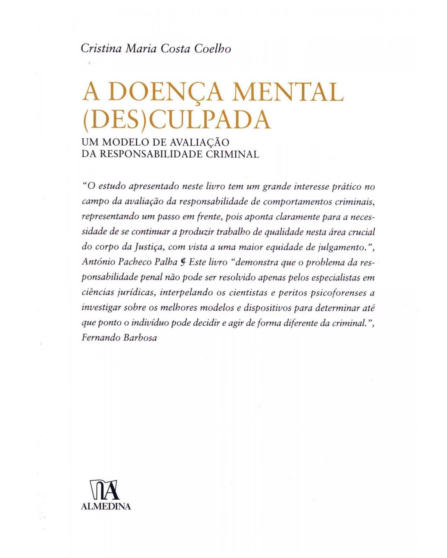 A doença mental (des)culpada: um modelo de avaliação da responsabilidade criminal - 1ª Edição   2007