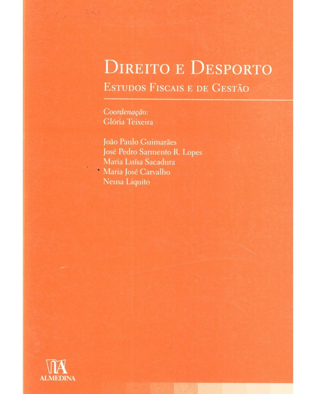Direito e desporto: estudos fiscais e de gestão - 1ª Edição | 2007
