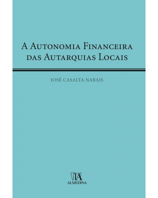 A autonomia financeira das autarquias locais - 1ª Edição | 2007