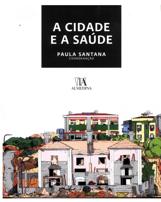 A cidade e a saúde - 1ª Edição   2007