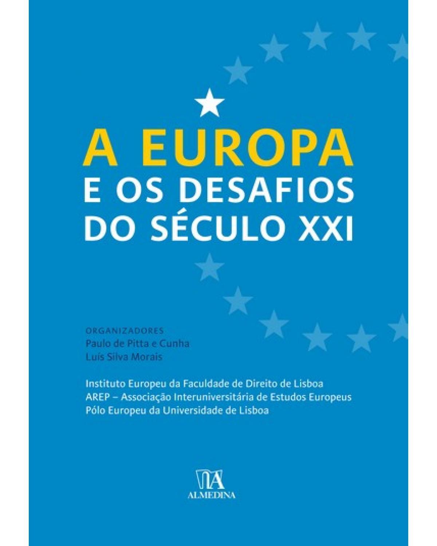 A Europa e os desafios do século XXI - 1ª Edição | 2008