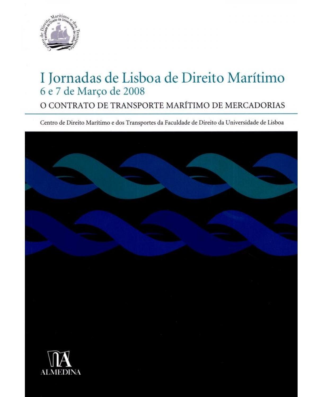I Jornadas de Lisboa de direito marítimo - 1ª Edição   2008