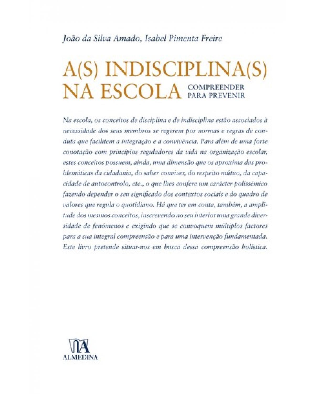 A(s) indisciplina(s) na escola: compreender para prevenir - 1ª Edição | 2009