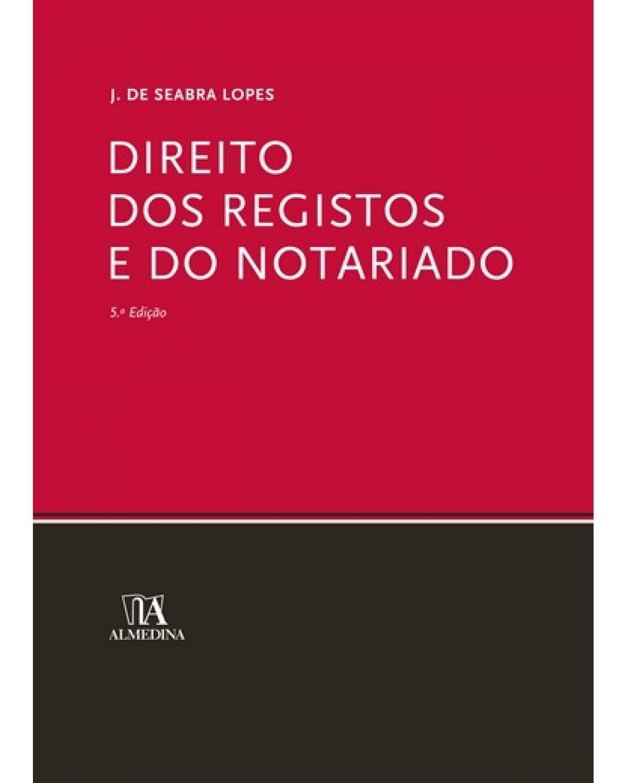 Direito dos registos e do notariado - 5ª Edição | 2009