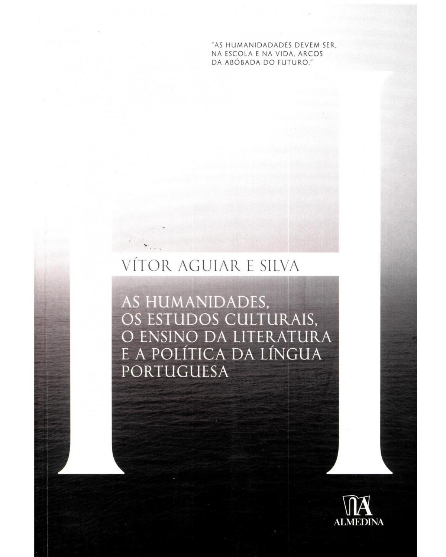 As humanidades, os estudos culturais, o ensino da literatura e a política da língua portuguesa - 1ª Edição | 2010