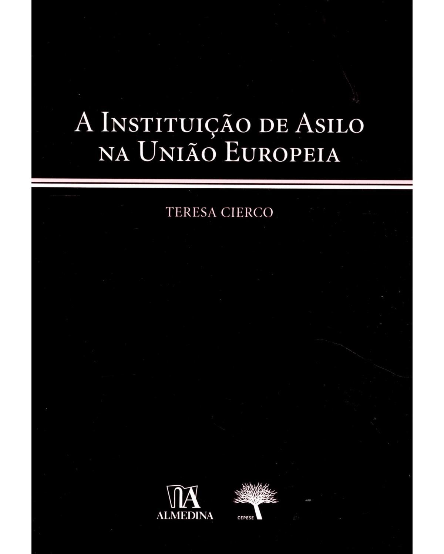 A instituição de asilo na União Europeia - 1ª Edição | 2010