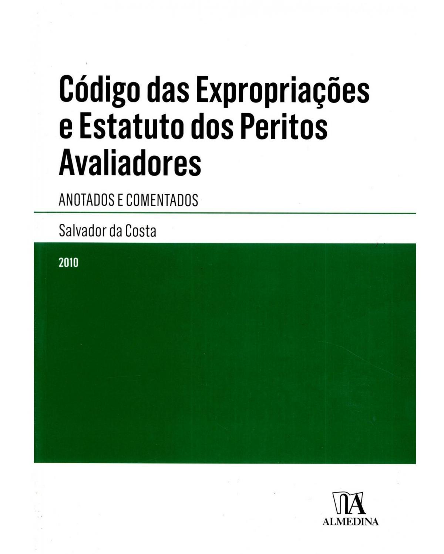 Código das expropriações e estatuto dos peritos avaliadores: anotados e comentados - 1ª Edição | 2010