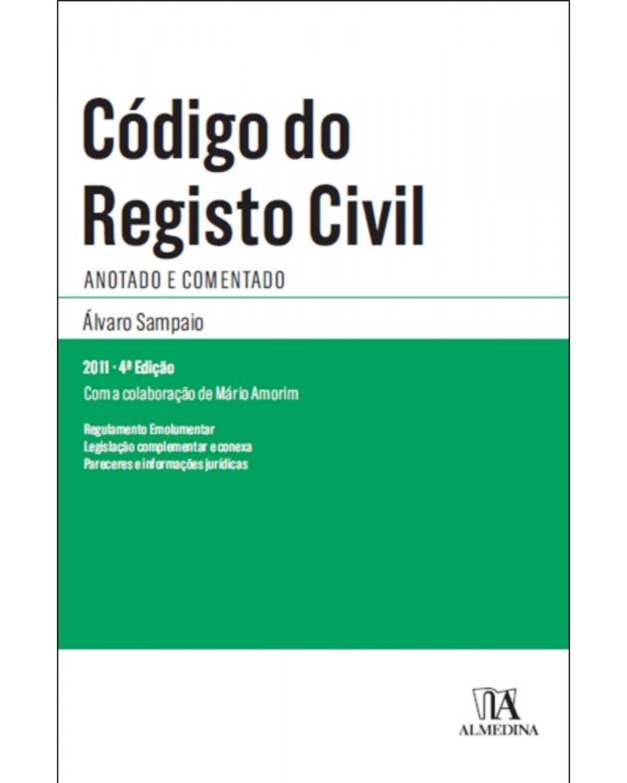 Código do registo civil: anotado e comentado - 4ª Edição | 2011