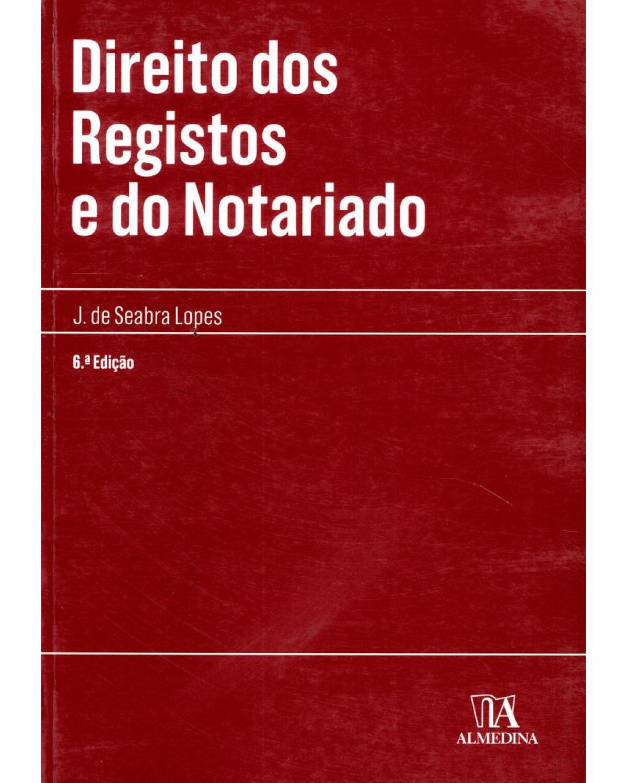 Direito dos registos e do notariado - 6ª Edição | 2011