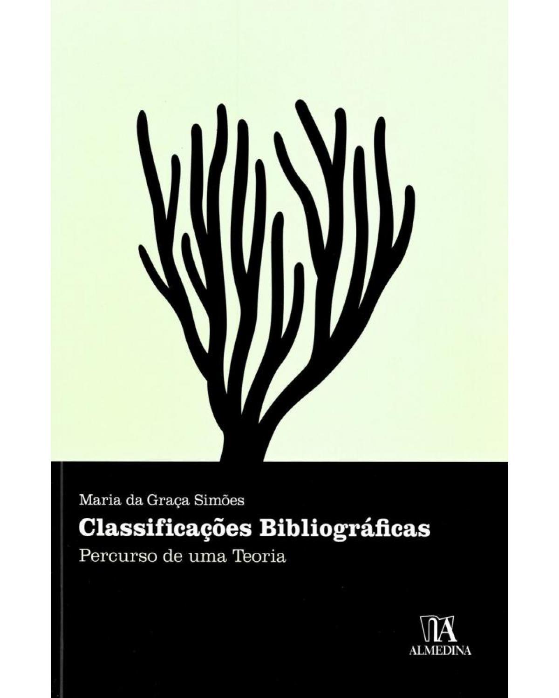 Classificações bibliográficas: percurso de uma teoria - 1ª Edição | 2011