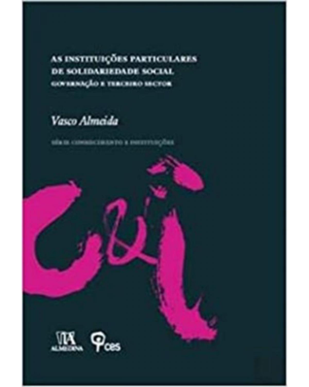 As instituições particulares de solidariedade social - governação e terceiro sector - 1ª Edição | 2011