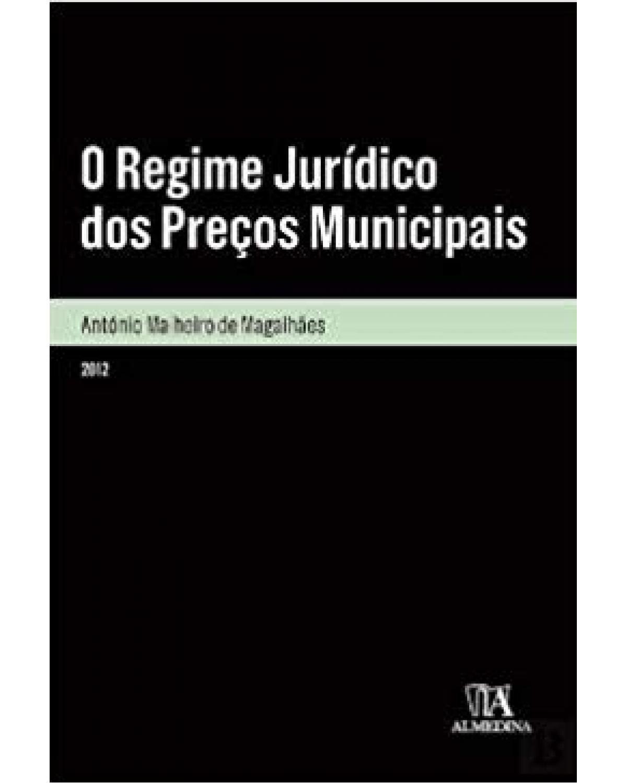 O regime jurídico dos preços municipais - 1ª Edição   2012