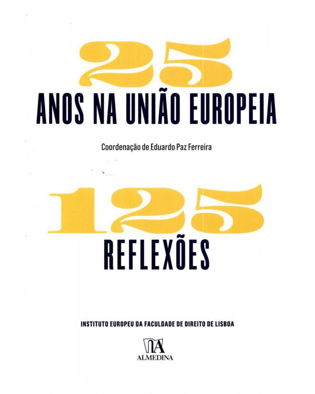 25 anos na União Europeia: 125 reflexões - 1ª Edição | 2011