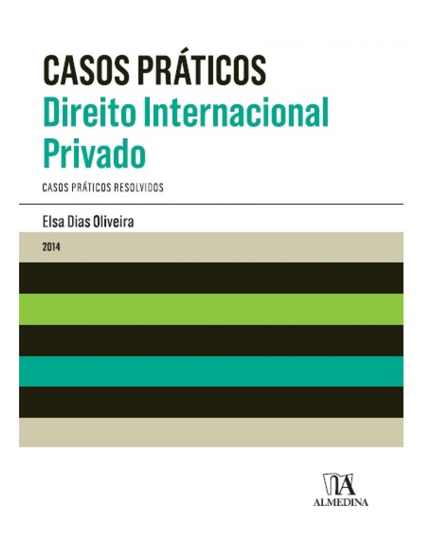 Casos práticos: direito internacional privado - 1ª Edição | 2014