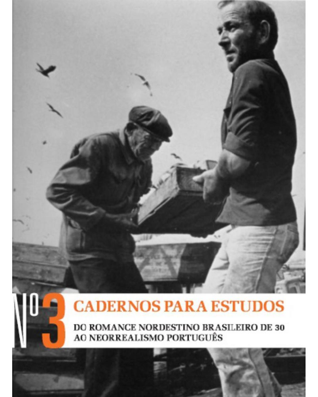 Cadernos para estudos n.º 3: Do romance nordestino brasileiro de 30 ao neorrealismo português - 1ª Edição | 2013