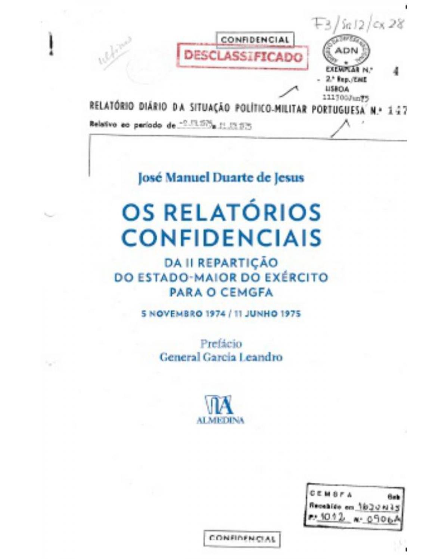 Os relatórios confidenciais da II repartição do estado-maior do exército para o CEMGFA - 1ª Edição   2013