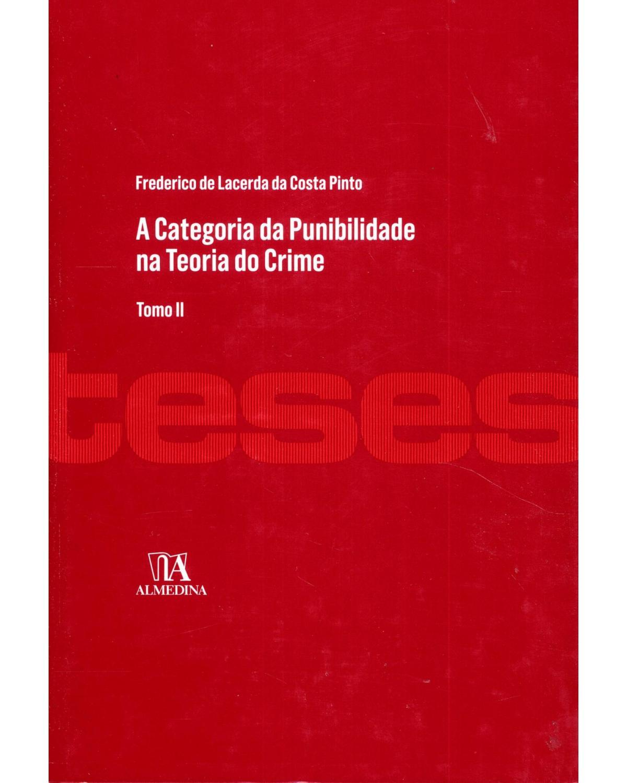 A categoria da punibilidade na teoria do crime - tomo II - 1ª Edição | 2013