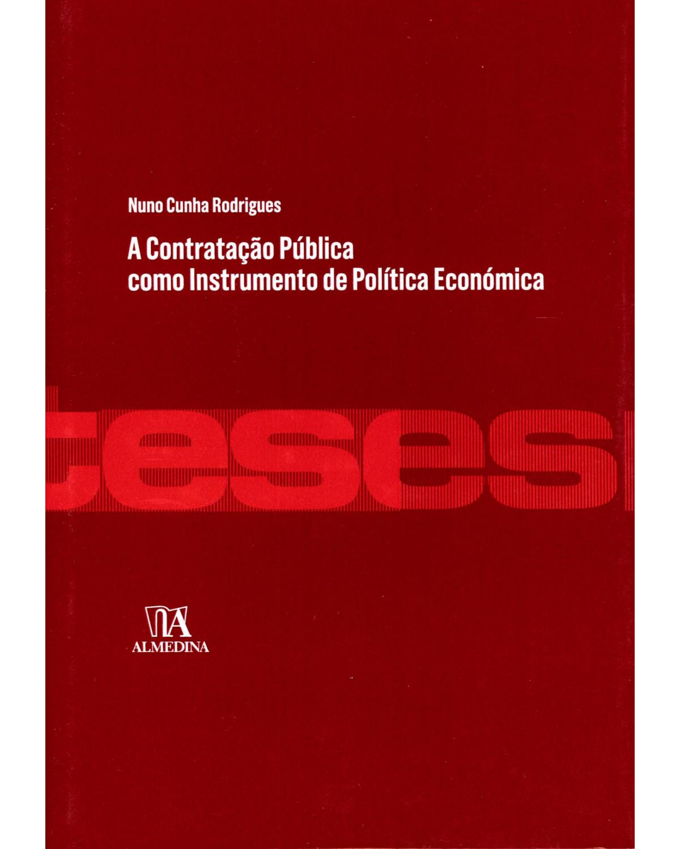 A contratação pública como instrumento de politica económica - 1ª Edição | 2015