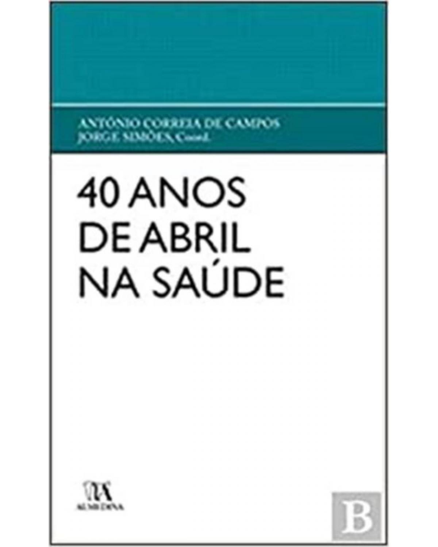 40 anos de abril na saúde - 1ª Edição | 2014
